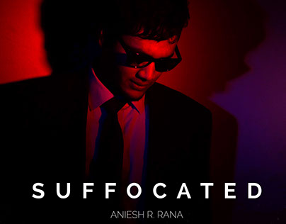 Suffocated-Aniesh R Rana (Official Music Video)