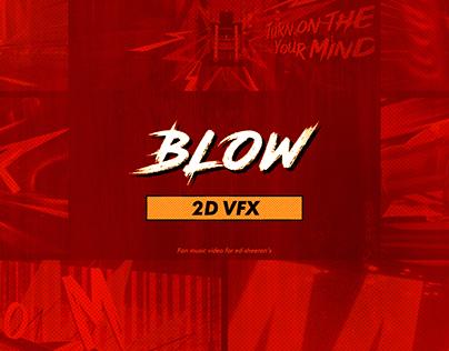 BLOW / 2D VFX
