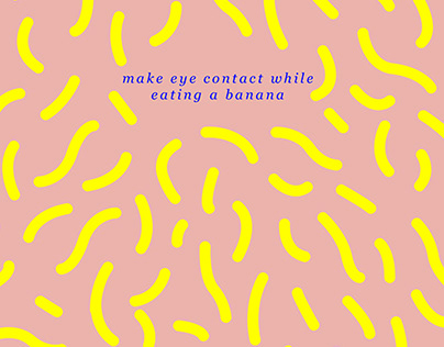 make eye contact while eating a banana
