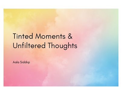 Tinted Moments & Unfiltered Thoughts
