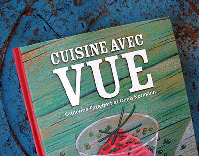 Cuisine avec vue, livre de cuisine illustré. 2013