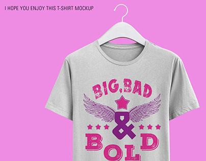 BIG, BAD & BOLD T-SHIRT DESIGN