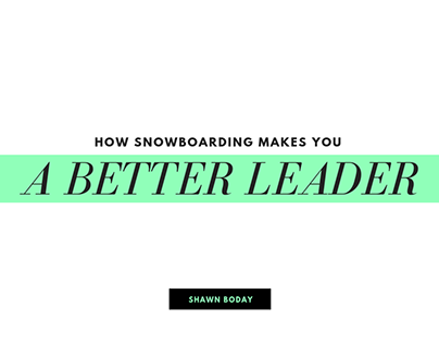 How Snowboarding Makes You a Better Leader