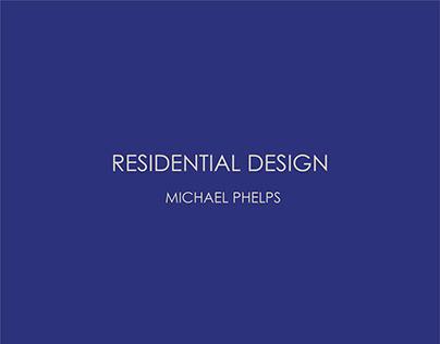 RESIDENTIAL DESIGN - MICHAEL PHELPS