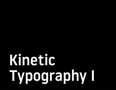 Kinetic Typography I