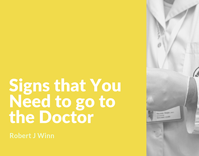 Robert J Winn | Signs You Need to Go to the Doctor
