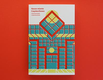 Nasze miasto Często/chowa – book design