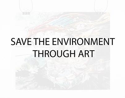 SAVE THE ENVIRONMENT THROUGH ART