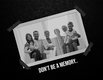 Don't Be A Memory!