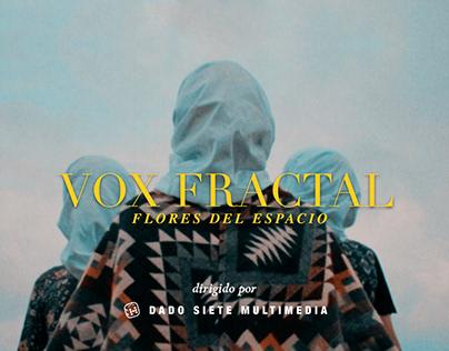 Vox Fractal / Videoclip