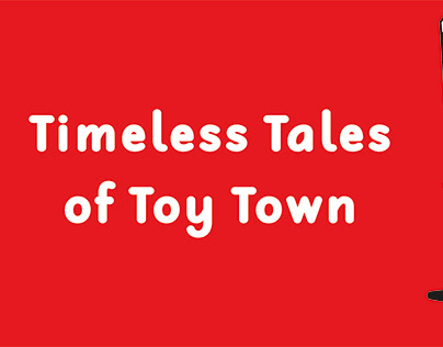 Timeless Tales of Toy Town