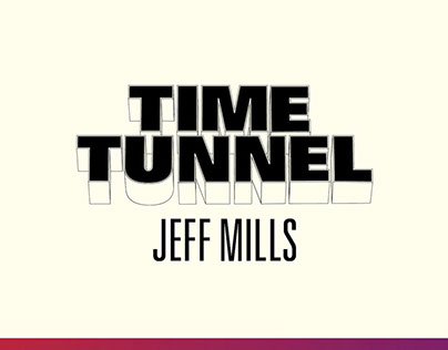Jeff Mills • Time Tunnel Project