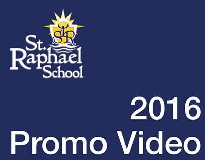 St. Raphael School 2016 Promo Video