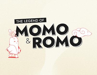 The legend of Momo & Romo