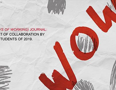 WOW Journal, Ways of Working