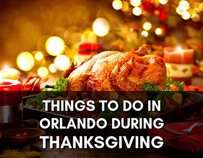 Things to Do in Orlando During Thanksgiving