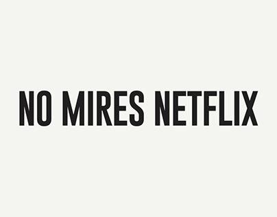 """""""NO MIRES NETFLIX"""" (Netflix)"""