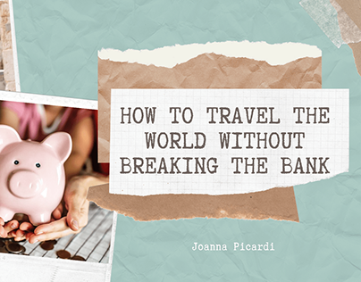 How to Travel the World without Breaking the Bank