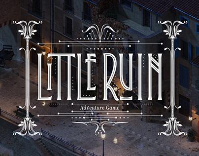 Little Ruin | Adventure Game