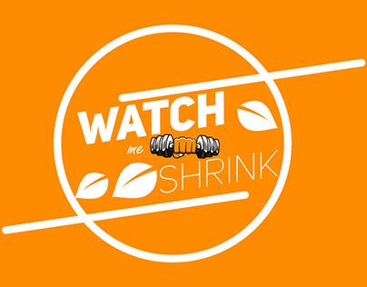 Watch Me Shrink