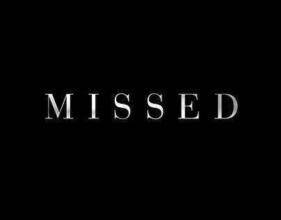 """""""Missed"""" Short Film"""