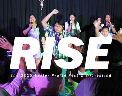 RISE: The 2015 Easter Praise Fest and Witnessing