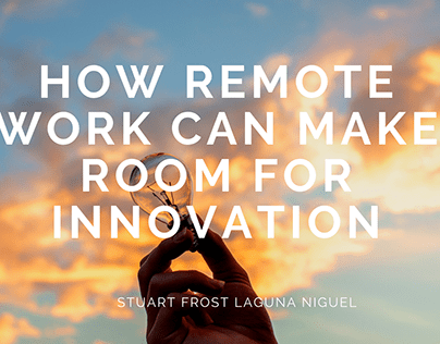How Remote Work Can Make Room for Innovation