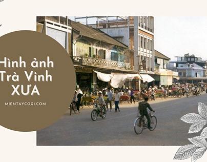 Trà Vinh xưa (Tra Vinh, Vietnam before 1975)