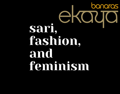 Passion Project: Saris, Fashion, and Feminism