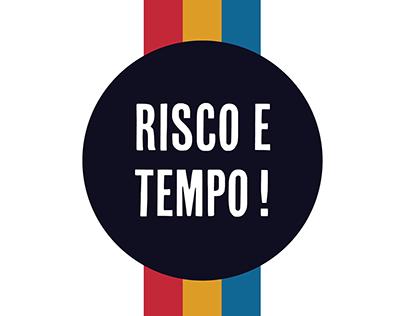 RISCO E TEMPO!