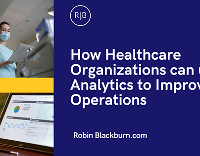 How Healthcare Organizations can use Analytics