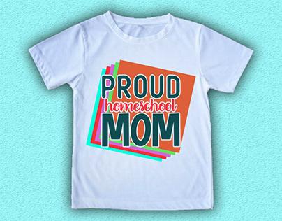 Proud home schoool mom T shirt Design