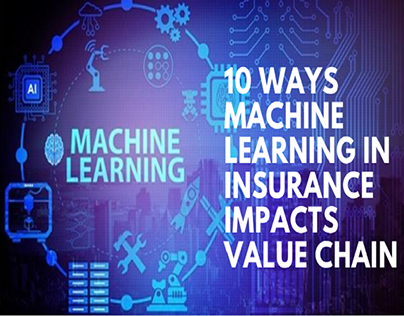 Machine Learning in Insurance Impacts Value Chain