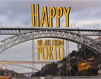 Happy we are from Porto