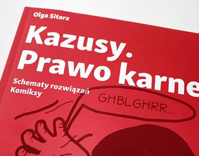"""Kazusy. Prawo karne"". Textbook for students of law"