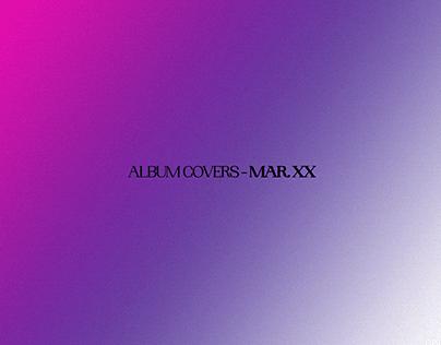ALBUM COVERS - MAR. XX