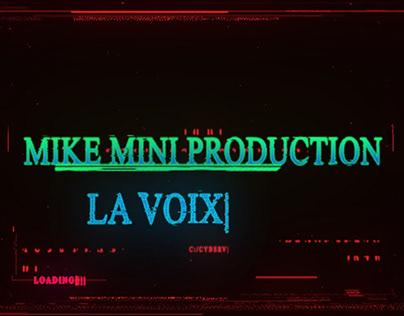 MIKE MINI PRODUCTION - LA VOIX