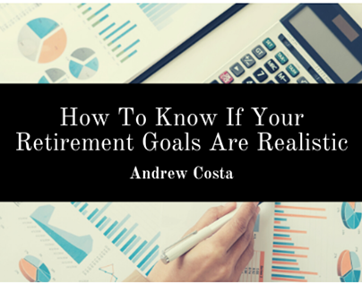 Are Your Retirement Goals Realistic?