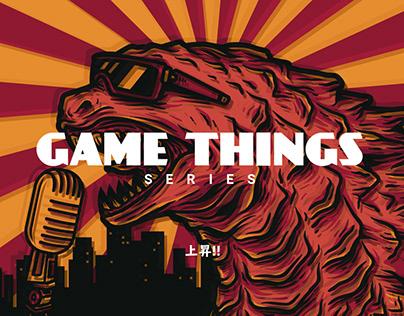 Game Things Series