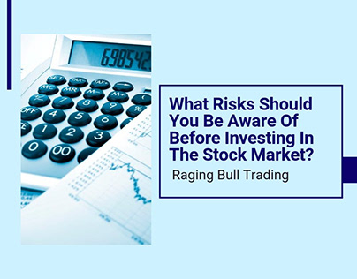 Risks To Be Aware Of when Investing In The Stock Market