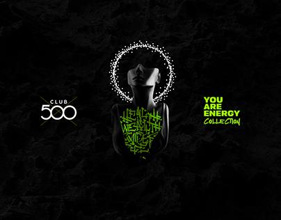 Club 500. YOU ARE ENERGY sportswear
