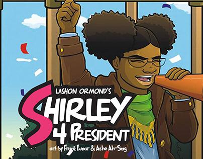 Shirley 4 President!