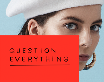 """""""QUESTION EVERYTHING"""" UE."""
