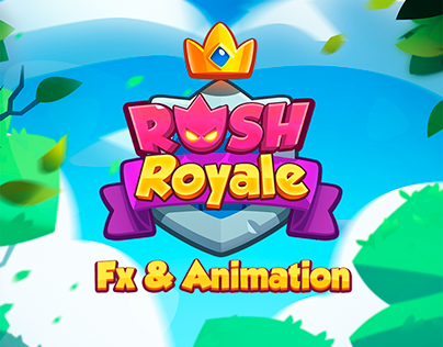 Rush Royale ( FX and Animation )