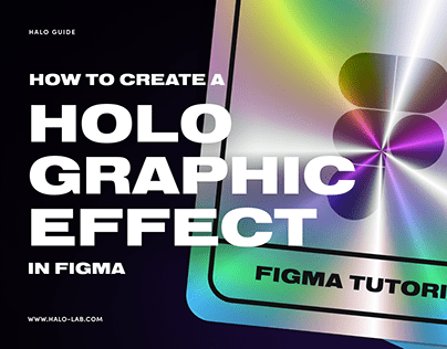 Holographic Effect Figma Tutorial