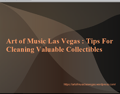 Art music las vegas tips cleaning valuable collectibles
