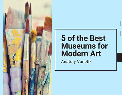 5 Of The Best Museum For Modern Art