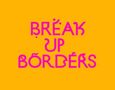 BreakUpBorders - Typeface Design
