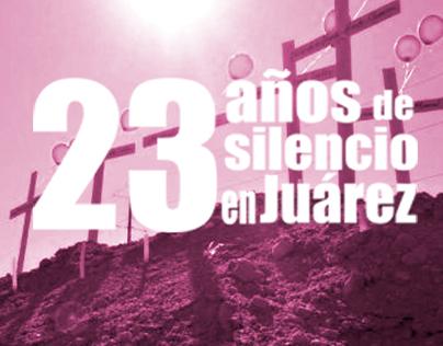 23 Años de silencio en Juárez