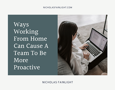 Working From Home Can Cause A Team To Be More Proactive